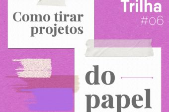 capa do podcast Trilha - Como Tirar Projetos do Papel